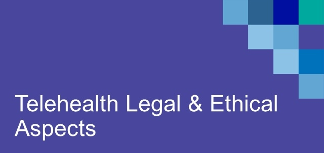 Telehealth legal and ethical aspects