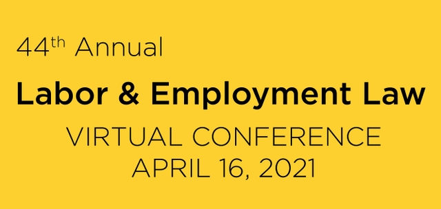 Join us April 16th as we discuss, COVID in the Workplace, Wage and Hour Guidance for Telework, Supreme Court and Eighth Circuit Update, plus more!