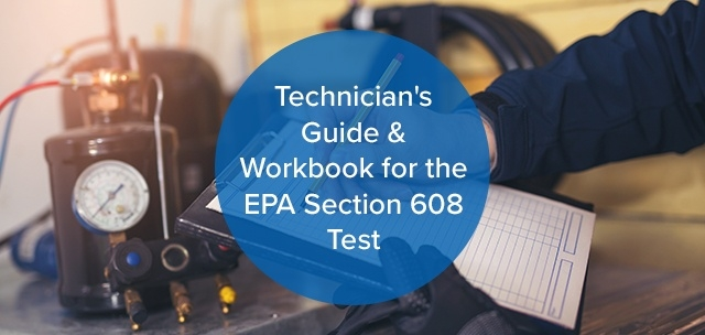 Technician's Guide & Workbook for the EPA Section 608 Test