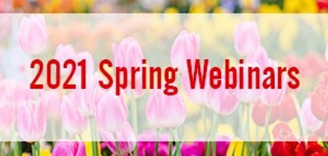 2021 Spring Webinar Series