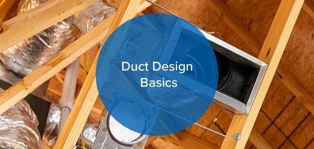 Duct Design Basics