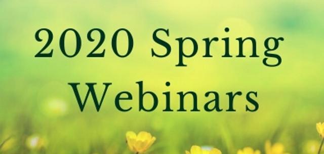 2020 Spring Webinar Recordings