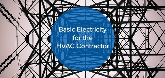 Basic Electricity for the HVAC Contractor