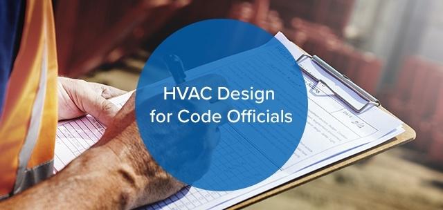 HVAC Design for Code Officials