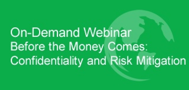 On-Demand Webinar | Before the Money Comes: Confidentiality and Risk Management